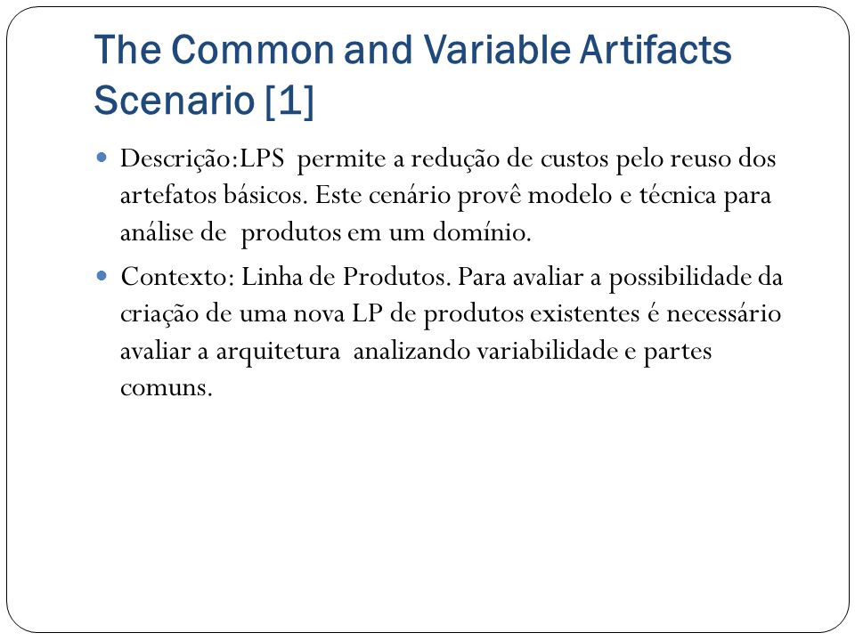 The Common and Variable Artifacts Scenario [1]